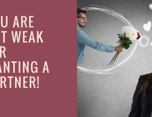 It Is Not Weakness to Want a Partner